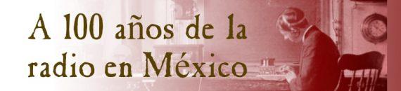 Banner 100 años de la radio en México V2-min