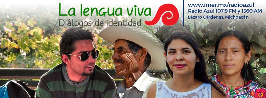 """Campaña: """"La lengua viva, diálogos de identidad"""" en Radio Azul - IMER."""