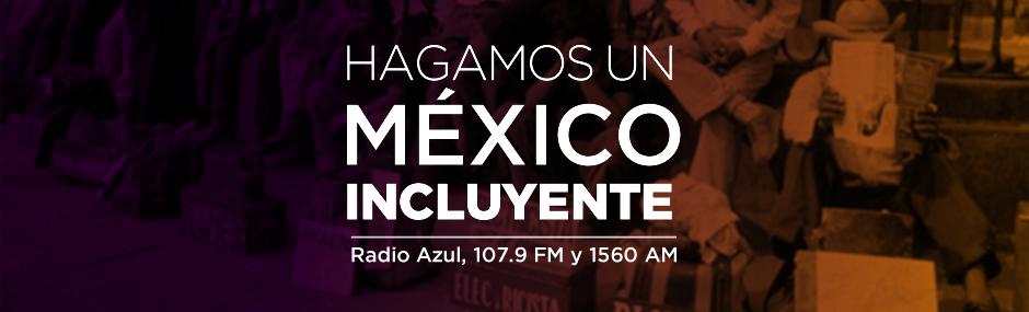 Campaña: Hagamos un México Incluyente