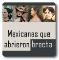 Mexicanas que abrieron brecha