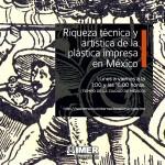 Riqueza técnica y artística de la plástica impresa en México, con Raquel Tibol