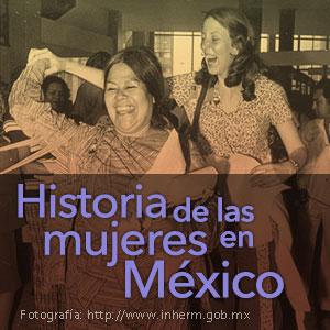 Historia de las mujeres en México – Radio México Internacional