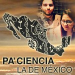 Pa´ciencia la de México