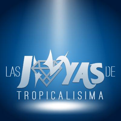 Las Joyas de Tropicalísima