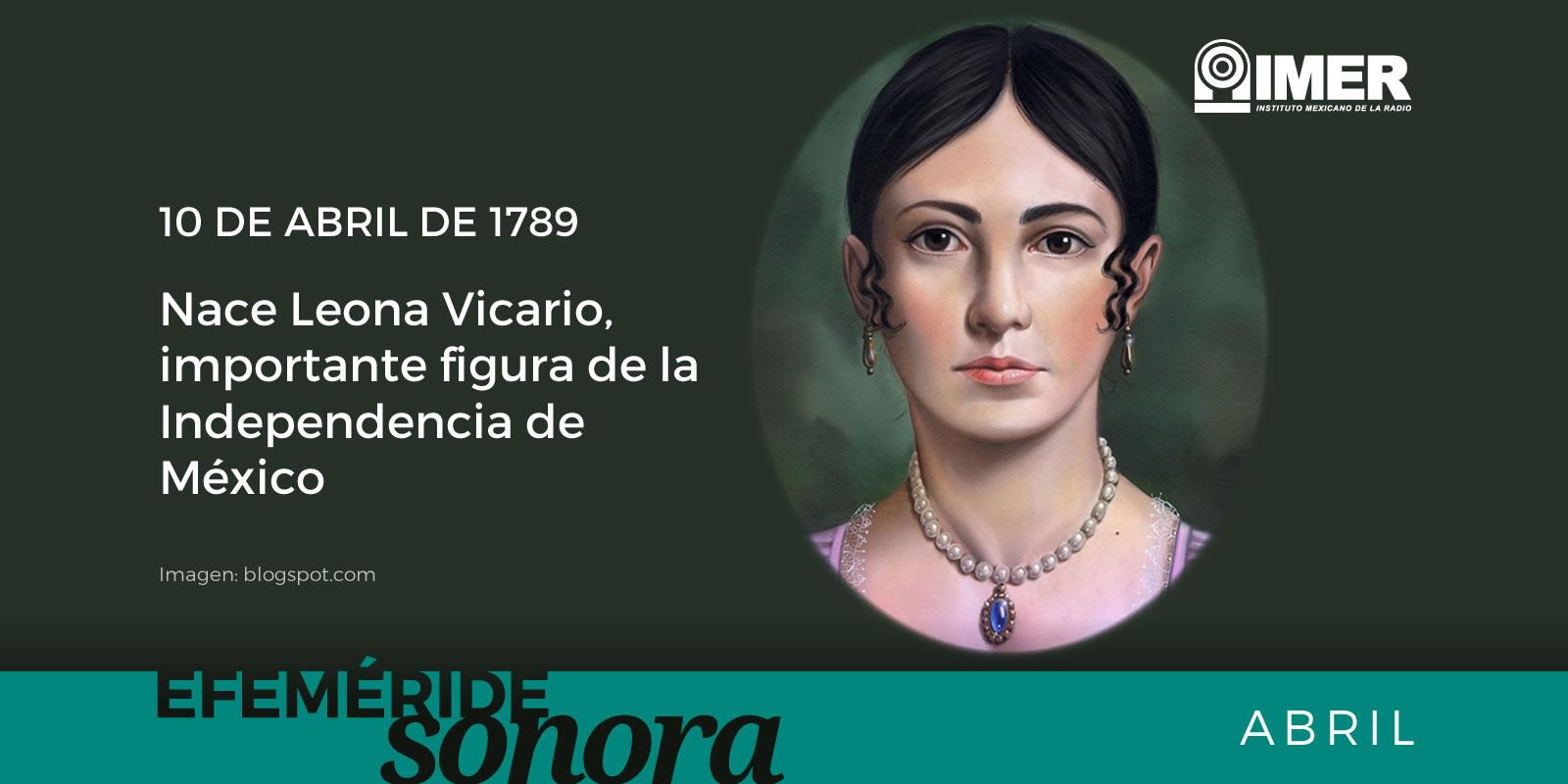 10 De Abril De 1789 Nace Leona Vicario Imer