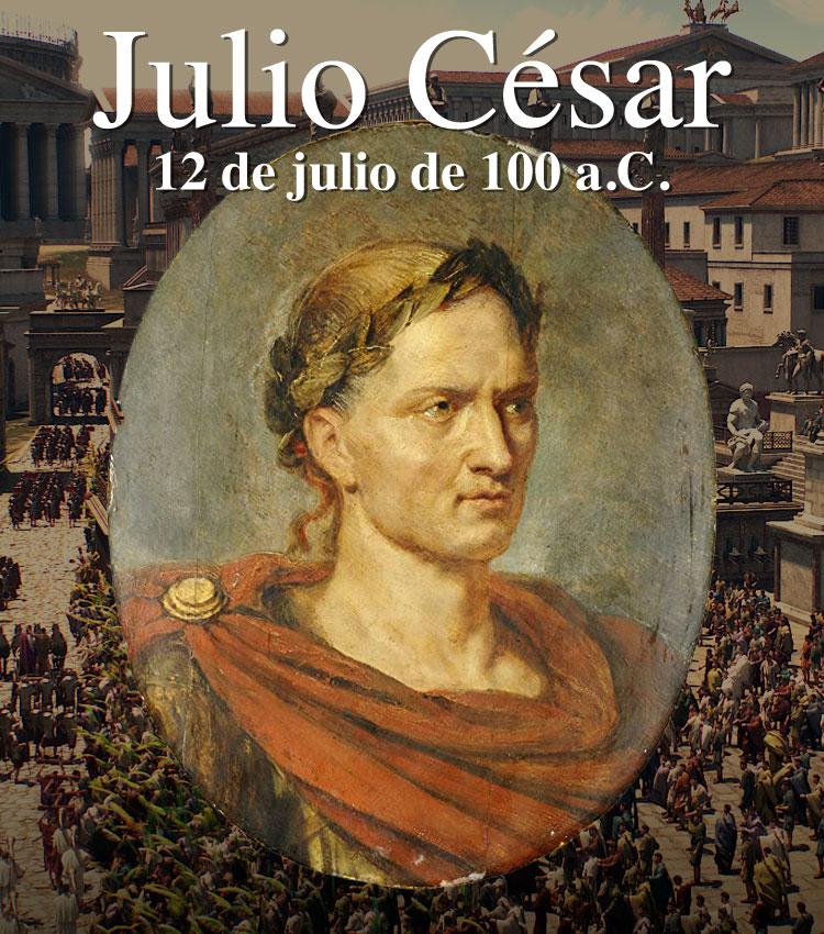12 De Julio De 100 A. C.: Nace Julio César