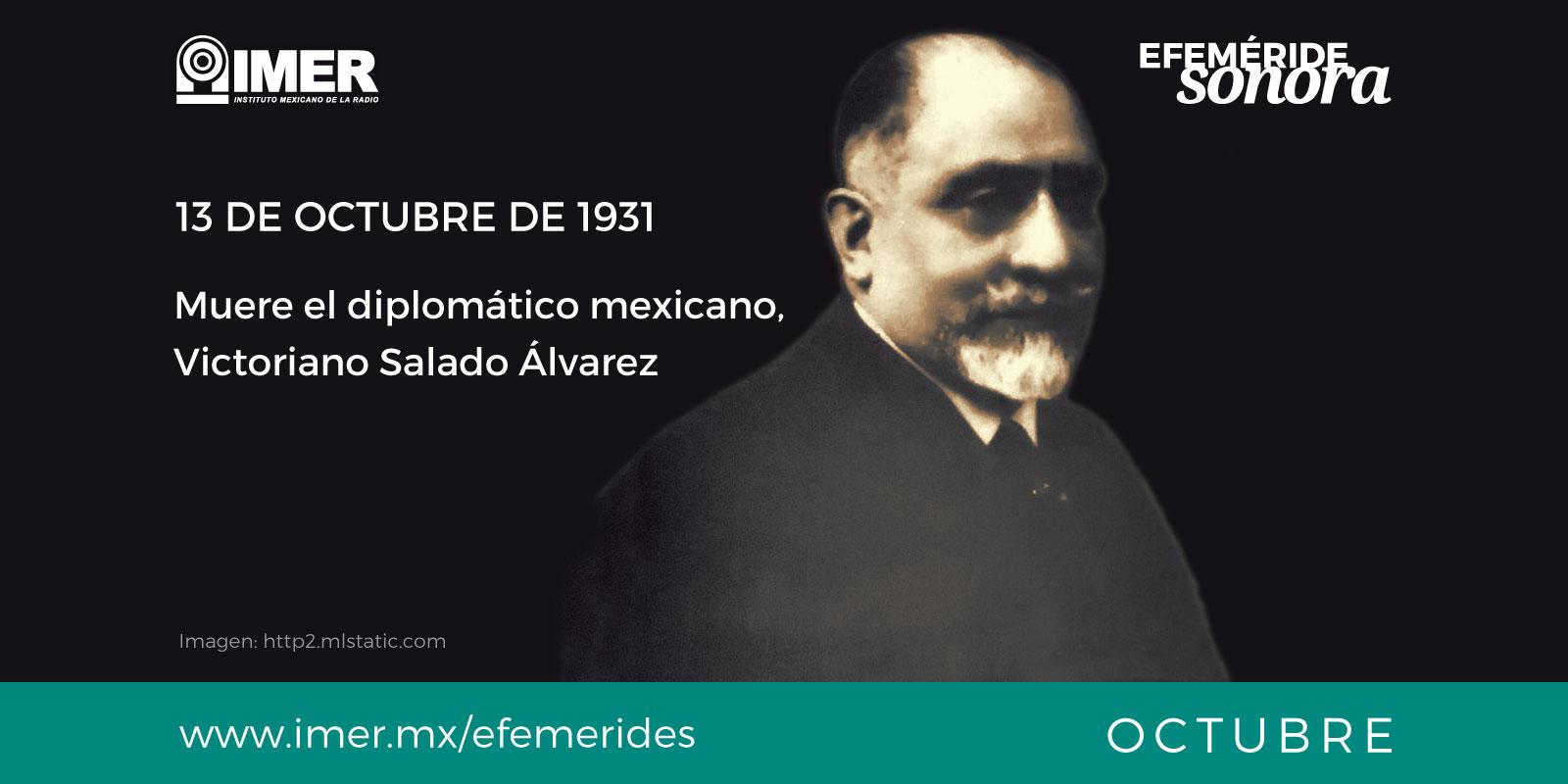 13 de octubre de 1931, muere Victoriano Salado Álvarez – IMER