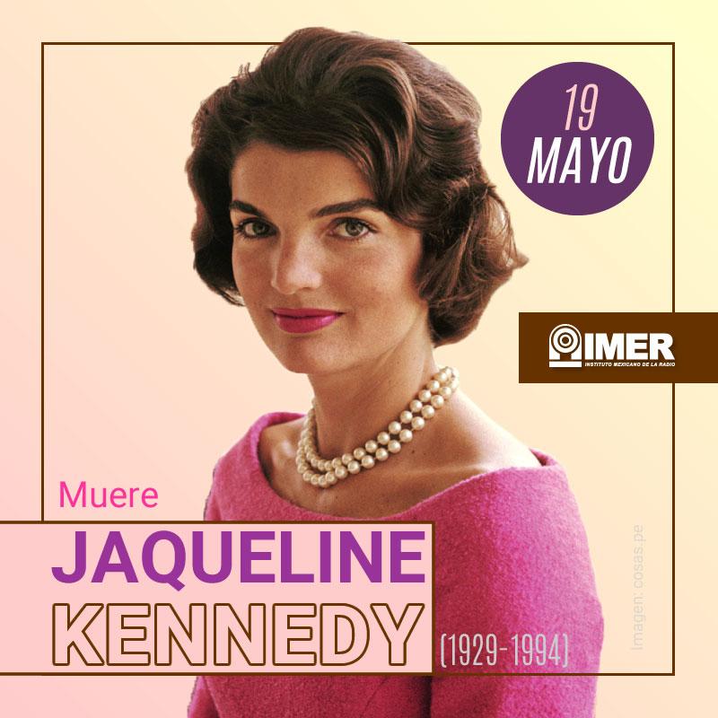 19 de mayo de 1994: Muere Jaqueline Kennedy – IMER