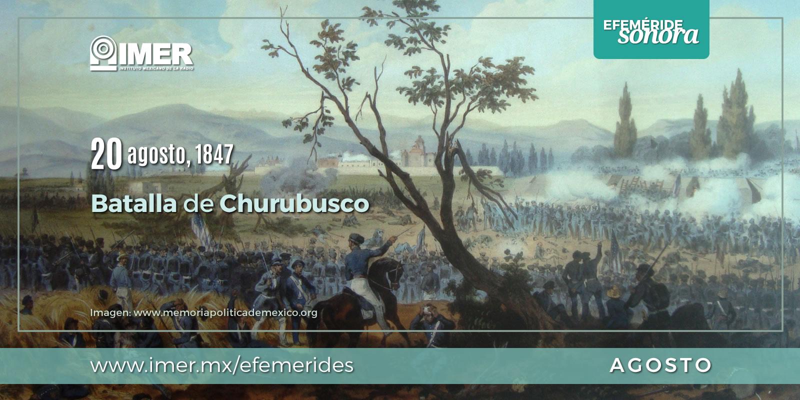 20 de agosto de 1847, Batalla de Churubusco – IMER