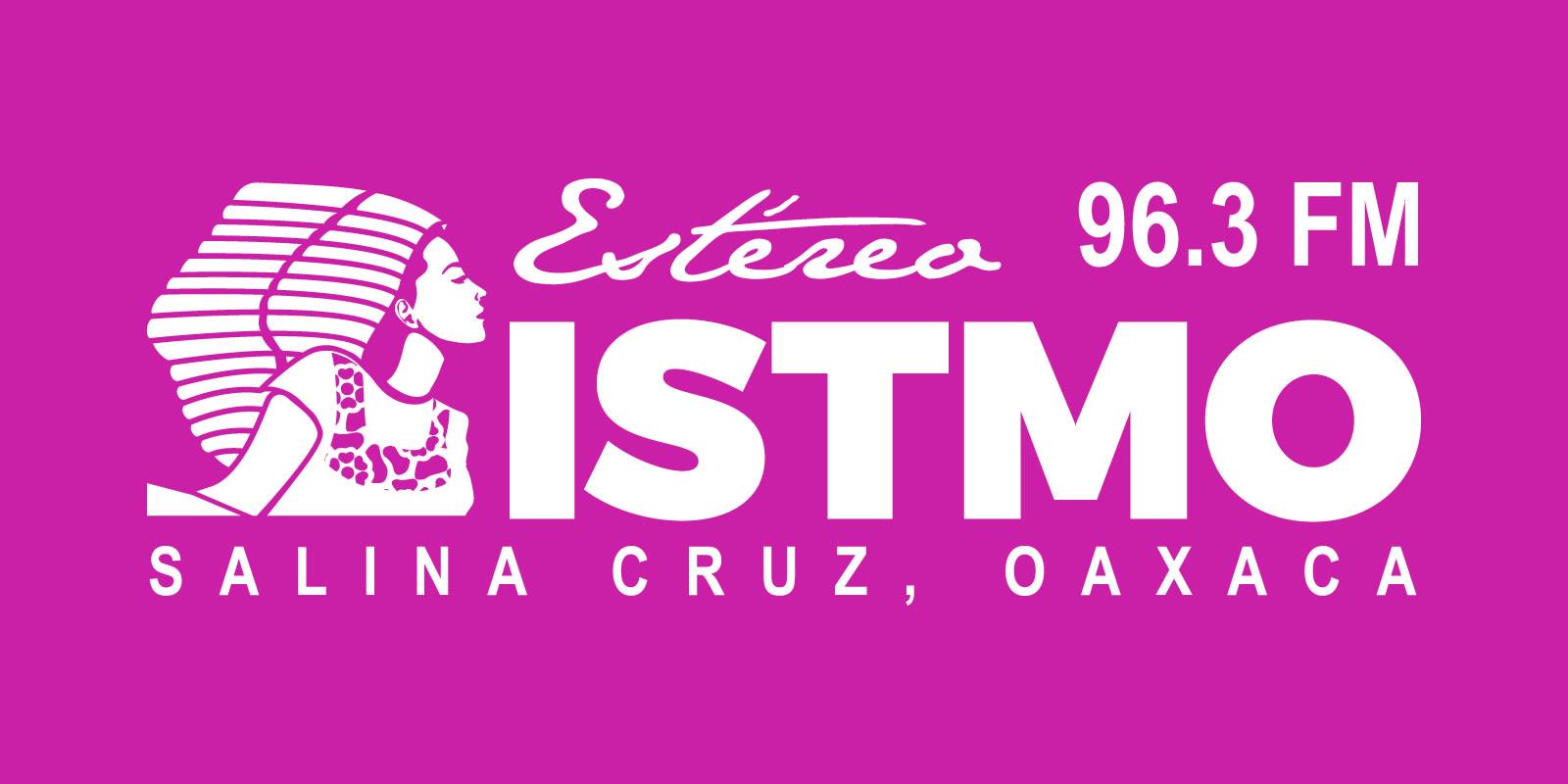 Estereo Istmo 96.3 FM, Salina Cruz, Oaxaca