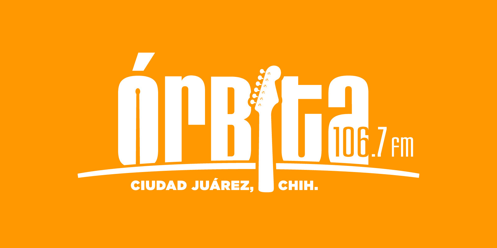 Orbita 106.7 FM, Ciudad Juarez, Chihuahua